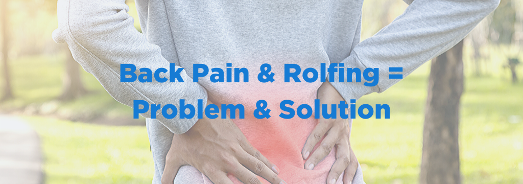 back pain problem rolfing solution