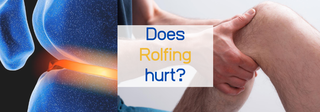 does rolfing hurt christopher horan certified rolfer