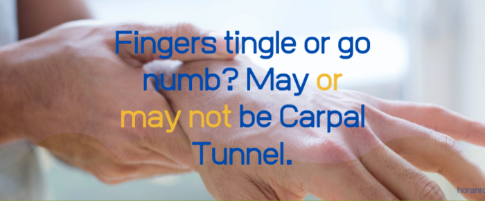 Fingers tingle or go numb? May (or may not) be Carpal Tunnel.